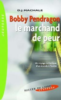 Bobby Pendragon - le Marchand de Peur
