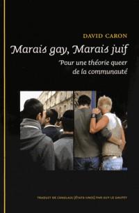 Marais Gay, Marais Juif : Pour une théorie queer de la communauté