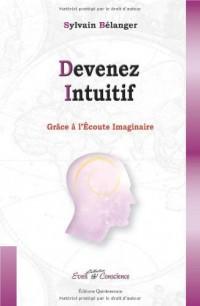 Devenez intuitif grâce à l'Ecoute Imaginaire