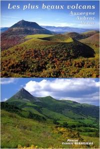 Les plus beaux volcans d'Auvergne, d'Aubrac et du Velay