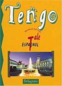 Tengo : Espagnol, terminale (Livre de l'élève)