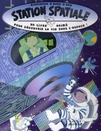 Bienvenue à bord d'une station spatiale : Un livre animé pour découvirir la vie dans l'espace !