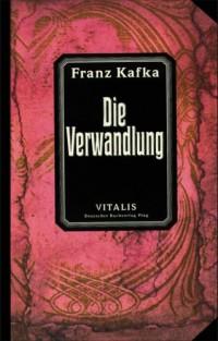 Die Verwandlung: sowie Die Rückverwandlung des Gregor Samsa. Zweite Ausgabe (Livre en allemand)