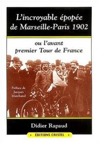 L'incroyable épopée de Marseille-Paris 1902 ou l'avant premier Tour de France