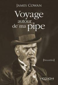 Voyage Autour de Ma Pipe