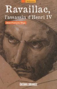 Ravaillac, l'assassin d'Henri IV