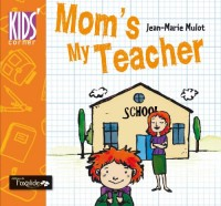 Mom's My Teacher