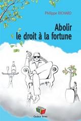 Abolir le droit à la fortune