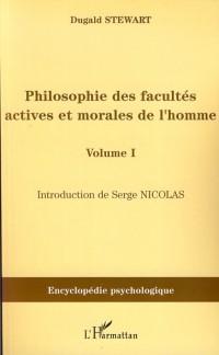 Philosophie des Facultes (Vol 1) Actives et Morales