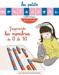 Les Petits Montessori - J'apprends les nombres de 0 a 10