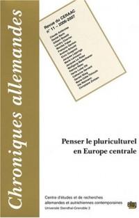 Chroniques allemandes, N° 11, 2006-2007 : Penser le pluriculturel en Europe centrale