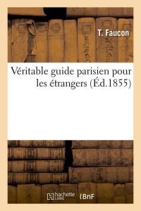 Véritable Guide Parisien Etrangers  ed 1855