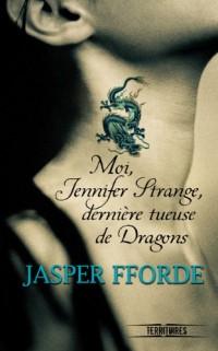 Moi Jennifer Strange dernière tueuse de dragons