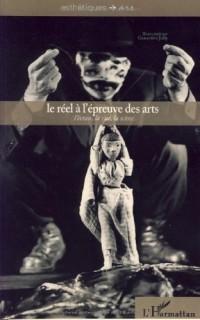 Le réel à l'épreuve des arts : L'écran, la rue, la scène