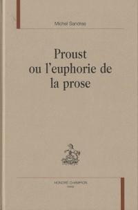 Proust ou l'euphorie de la prose