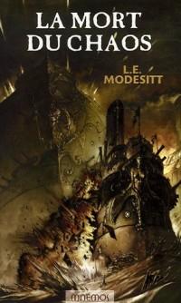 Le Monde de Recluce, Tome 3 : La mort du Chaos