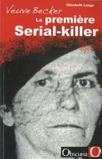 Veuve Becker, la première Serial-killer