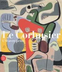 Le Corbusier : Catalogue Raisonne De l'Oeuvre Peint en deux volumes