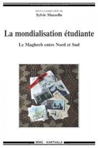 La mondialisation étudiante. Le Maghreb entre Nord et Sud