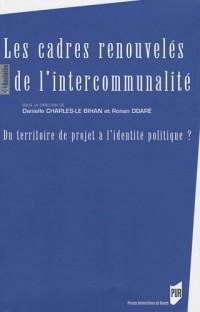 Les cadres renouvelés de l'intercommunalité : Du territoire de projet à l'identité politique ?