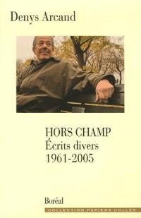 Hors champ : Ecrits divers, 1961-2005