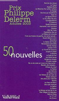 Prix Philippe Delerme, adultes 2003 : 50 nouvelles