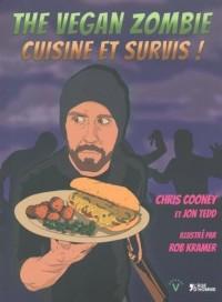 The Vegan zombie - Cuisine et survis !