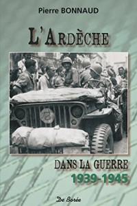 L'Ardèche dans la guerre : 1939-1945