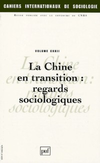 Cahiers internationaux de sociologie, N° 122 : La Chine en transition : regards sociologiques