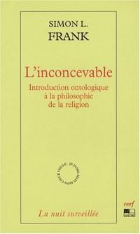 L'inconcevable : Introduction ontologique à la philosophie de la religion