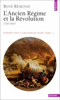Introduction à l'histoire de notre temps, tome 1 : L'Ancien Régime et la Révolution, 1750-1815