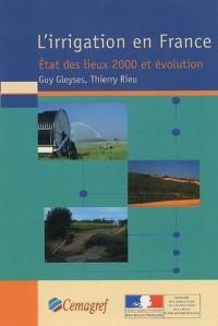 Irrigation en France. État des lieux 2000 et évolution (l')