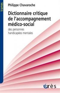 Dictionnaire critique de l'accompagnement médico-social des personnes handicapées