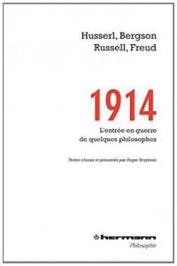 1914, Edmund Husserl, Henri Bergson, Bertrand Russell, Sigmund Freud: L'entrée en guerre de quelques philosophes