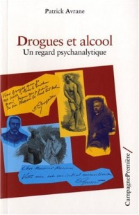 Drogues et alcool : Un regard psychanalytique