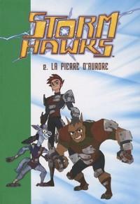 Storm hawks, Tome 2 : La pierre d'aurore