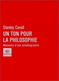 Un ton pour la philosophie. : Moments d'une autobiographie