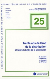 Trente ans de Droit de la distribution à travers la Lettre de Distribution : Contrats de la distribution, pratiques anticoncurrentielles, transparence tarifaire et autres pratiques restrictives