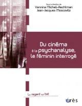 Du cinéma à la psychanalyse, le féminin interrogé