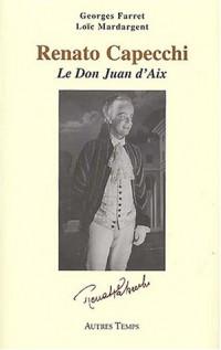 Renato Cappechi : Le Don Juan d'Aix