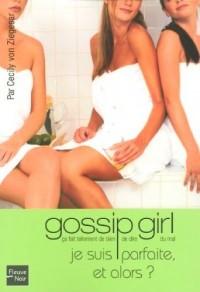 Gossip Girl, Tome 7 : Je suis parfaite, et alors ?