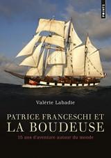 Patrice Franceschi et La Boudeuse - 15 ans d'aventure autour du monde [Poche]