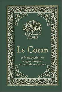 Le Coran : Et la traduction en langue française du sens et de ses versets