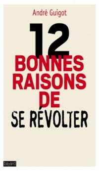 12 raisons de se révolter