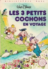 Les 3 petits cochons en voyage : Collection : Bibliothèque rose cartonnée & illustrée