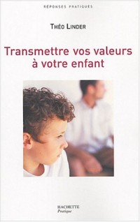 Transmettre vos valeurs à votre enfant