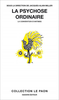 La psychose ordinaire - La convention d'Antibes