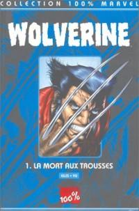 Wolverine t.1 : la mort aux trousses