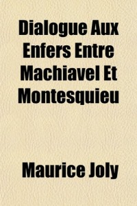 Dialogue Aux Enfers Entre Machiavel Et Montesquieu