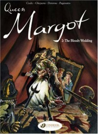 Queen Margot, Tome 2 : The Bloody Wedding